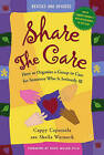 Share the Care: How to Organize a Group to Care for Someone Who Is Seriously Ill by Cappy Capossela, Sheila Warnock (Paperback / softback, 2004)
