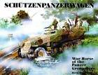 Schutzenpanzerwagen: War Horse of the Panzer-Grenadiers by Horst Scheibert (Paperback, 2004)