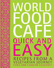 World Food Cafe: Quick and Easy: Recipes from a Vegetarian Journey by Carolyn Caldicott, Chris Caldicott (Hardback, 2013)