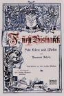 Furst Bismarck - Sein Leben Und Wirken by Hermann Jahnke 9783863477677