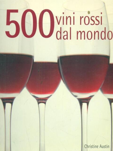 500 VINI ROSSI DAL MONDO  AUSTIN CHRISTINE IL CASTELLO 2009