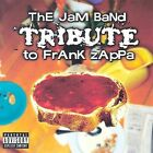The Jam Band Tribute to Frank Zappa [PA] by Various Artists (CD, Jul-2002, CMH Records)