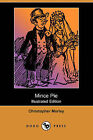 Mince Pie (Illustrated Edition) (Dodo Press) by Christopher Morley (Paperback / softback, 2007)