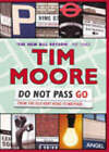 Do Not Pass Go: From the Old Kent Road to Mayfair by Tim Moore (Paperback, 2002)