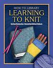 Learning to Knit by Dana Meachen Rau (Hardback, 2012)