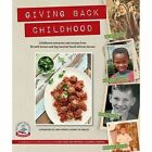 Giving back childhood: Childhood memories and recipes from 50 well-known and big-hearted South African heroes by Struik Publishers (Pty) Ltd (Paperback, 2016)