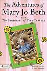 The Adventures of Mary Jo Beth: Book 1: The Beginning of Tiny Travels by Julia Marshall, Joseph S Jablecki (Paperback / softback, 2012)