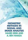 Geometric Methods in Signal and Image Analysis by Krim Hamid, Abdessamad Ben Hamza (Hardback, 2015)