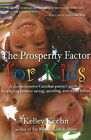 Prosperity Factor for Kids: A Comprehensive Canadian Parent's Guide to Developing Positive Saving, Spending & Credit Habits by Kelley Keehn (Paperback, 2007)