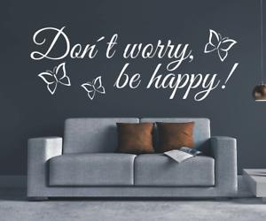 X3352 Wandtattoo Spruch Don´t worry, be happy Sticker Wandaufkleber Aufkleber