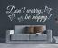Indexbild 1 - X3352 Wandtattoo Spruch Don´t worry, be happy Sticker Wandaufkleber Aufkleber