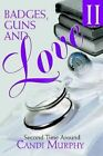 Badges Guns and Love II Second Time Around 9780595314072 by Candi Murphy
