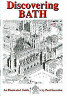 Discovering Bath: Illustrated Guide to Bath by Paul Snowdon (Paperback, 1997)