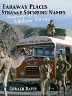 Faraway Places With Strange Sounding Names by Geral Davis (Hardback, 2013)