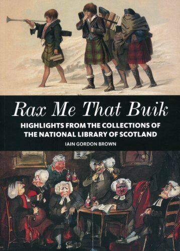 1 of 1 - Rax me that Buik: The National Library of Scotland New Paperback Iain Gordon Bro
