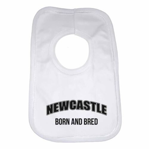 Newcastle Born and Bred New  Personalised Cotton Baby Bib for Boys /& Girls