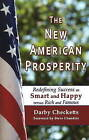 The New American Prosperity: Redefining Success as Smart and Happy versus Rich and Famous by Darby Checketts (Paperback, 2009)