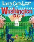 Larry Gets Lost in Washington, DC by Andrew Fox, John Skewes (Hardback, 2014)
