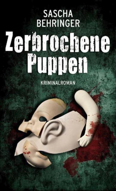 Zerbrochene Puppen - Sascha Behringer - 9783939990307 PORTOFREI