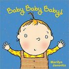 Baby Baby Baby! by Marilyn Janovitz (Board book, 2011)