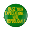 Raise-Your-Expectations-Vote-Republican-Pinback-Pin-Button thumbnail 1