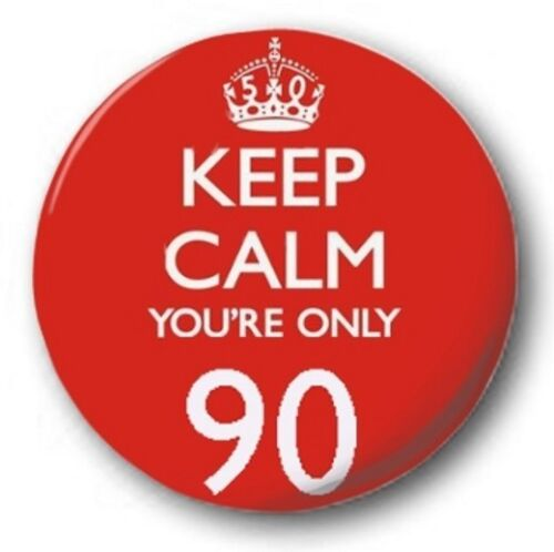 """Retro Humour Carry On Birthday Keep Calm Your Only 90-25mm 1/"""" Button Badge"""