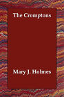 The Cromptons by Mary J Holmes (Paperback / softback, 2006)