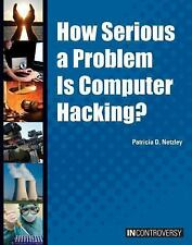How Serious a Problem Is Computer Hacking? (In Controversy)