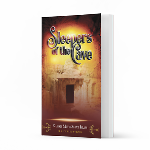 Sleepers of the Cave by Shaykh Mufti Saiful Islam