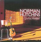 God Is Faithful by Norman Hutchins (CD, Feb-2009, IR)