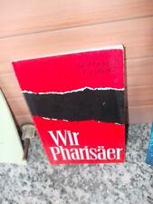 Wir Pharisäer, von W. J. Oehler / E. Lubahn, aus der Christlichen Verlagshaus Gm