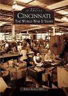 Cincinnati: The World War II Years by Robert Earnest Miller (Paperback / softback, 2004)