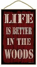 """Life Is Better In The Woods Camping Sign Plaque 10""""X16"""""""