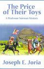 The Price of Their Toys by Joseph E Joria (Paperback / softback, 2001)