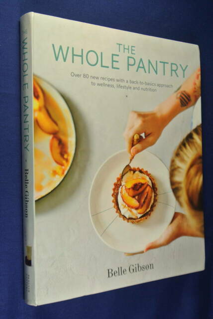 Signed Book THE WHOLE PANTRY Belle Gibson RARE COOKBOOK