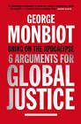 Bring on the Apocalypse: Six Arguments for Global Justice by George Monbiot (Paperback, 2009)
