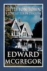 Littleton Town a Love Letter in Disguise by Edward McGregor 9781448948901