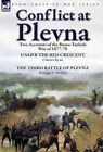 Conflict at Plevna: Two Accounts of the Russo-Turkish War of 1877-78 by Charles Ryan, William V Herbert (Hardback, 2013)