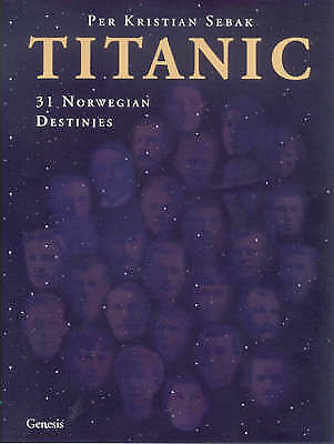 Titanic : 31 Norwegian Destinies