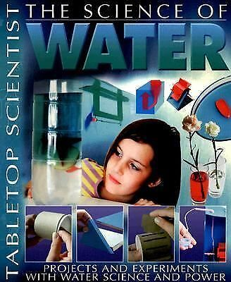The Science of Water: Projects and Experiments with Water Science and Power (Tab