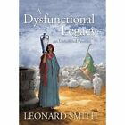 a Dysfunctional Legacy an Unfulfilled Promise Hardcover – 21 Sep 2010