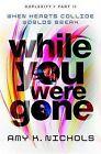 While You Were Gone (Duplexity, Part II) by Amy K Nichols (Hardback, 2015)
