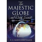 The Majestic Globe and Dark Secrets by H a Marvcesim Ramos (Paperback / softback, 2013)