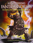 Astonishing Fantasy Worlds: The Ultimate Guide to Drawing Adventure Fantasy Art by Chris Hart (Paperback, 2008)