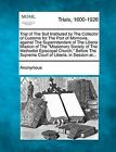 Trial of the Suit Instituted by the Collector of Customs for the Port of Monrovia, Against the Superintendent of the Liberia Mission of the  Missionary Society of the Methodist Episcopal Church,  Before the Supreme Court of Liberia, in Session At... by Anonymous (Paperback / softback, 2012)