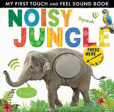 My First Touch and Feel Sound Book Noisy Jungle by Libby Walden (novelty  Book) for sale online | eBay