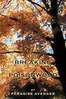 The Breaking of Poisonwood by Paradise Avenger (Paperback / softback, 2011)