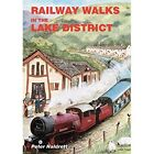Railway Walks in the Lake District by Peter Naldrett (Paperback, 2014)