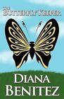 The Butterfly Keeper by Diana Benitez (Paperback / softback, 2011)