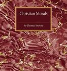 Christian Morals by Thomas Browne (Paperback, 2015)